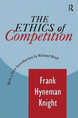 The Ethics of Competition - Knight, Frank