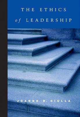 The Ethics of Leadership - Ciulla, Joanne B