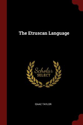 The Etruscan Language - Taylor, Isaac