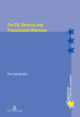 The EU, Security and Transatlantic Relations - Laursen, Finn, Dr. (Editor)