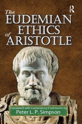 The Eudemian Ethics of Aristotle - Simpson, Peter L. P.