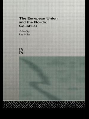 The European Union and the Nordic Countries - Miles, Lee (Editor)