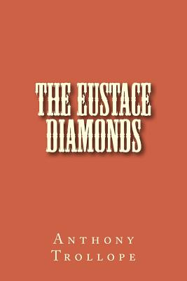 The Eustace Diamonds - Trollope, Anthony
