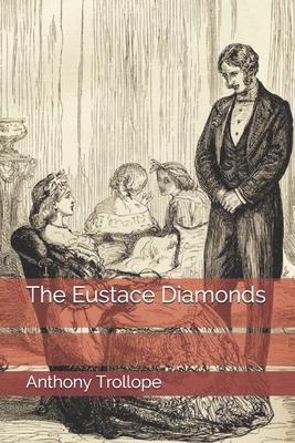 The Eustace Diamonds - Trollope, Anthony