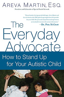 The Everyday Advocate: Standing Up for Your Child with Autism - Martin, Areva