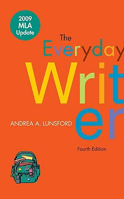 The Everyday Writer with 2009 MLA Update - Lunsford, Andrea A