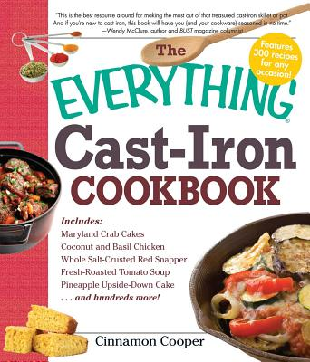 The Everything Cast-Iron Cookbook - Cooper, Cinnamon