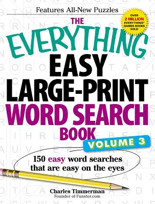 The Everything Easy Large-Print Word Search Book, Volume III: 150 Easy Word Searches That Are Easy on the Eyes - Timmerman, Charles