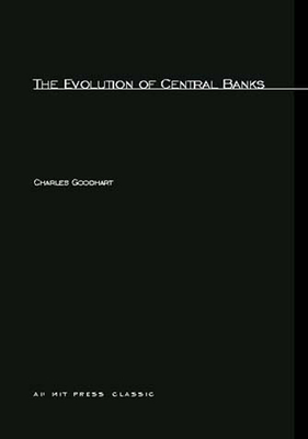 The Evolution of Central Banks - Goodhart, Charles