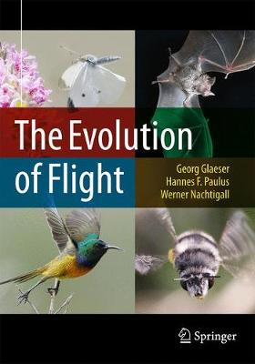 The Evolution of Flight - Glaeser, Georg, and Paulus, Hannes F, and Nachtigall, Werner