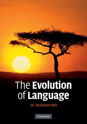 The Evolution of Language - Fitch, W Tecumseh