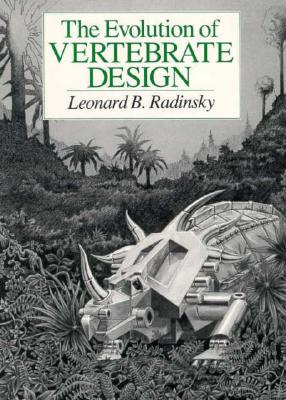 The Evolution of Vertebrate Design - Radinsky, Leonard B