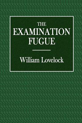 The Examination Fugue - Lovelock, William