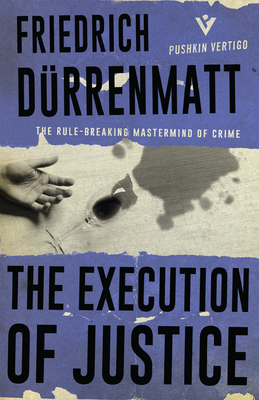 The Execution of Justice - Durrenmatt, Friedrich, and Agee, Joel (Translated by)