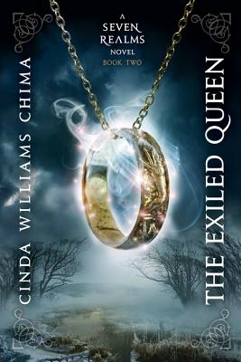 The Exiled Queen (a Seven Realms Novel, Book 2) - Chima, Cinda Williams