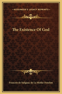 The Existence of God - Francois De Salignac De La Mothe-Fenelon