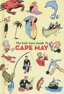 The Exit Zero Guide to Cape May - Wright, Jack (Editor)