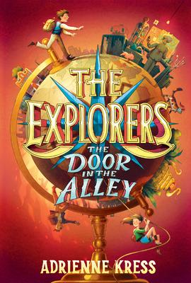 The Explorers: The Door in the Alley - Kress, Adrienne
