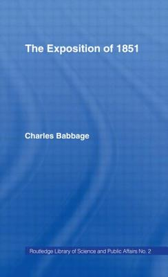 The Exposition of 1851 - Babbage, Charles