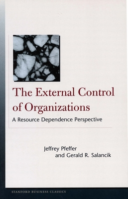 The External Control of Organizations: A Resource Dependence Perspective - Pfeffer, Jeffrey