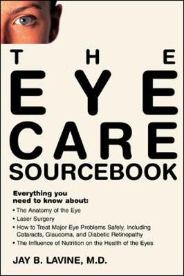 The Eye Care Sourcebook - Lavine, Jay B
