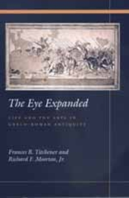 The Eye Expanded - Titchener, Frances B (Editor), and Moorton, Richard F (Editor)