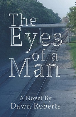 The Eyes of a Man - Roberts, Dawn