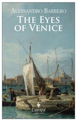 The Eyes of Venice - Barbero, Alessandro, and Conti, Gregory (Translated by)