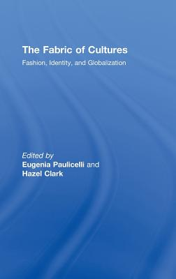 The Fabric of Cultures: Fashion, Identity, and Globalization - Eugenia, Paulice