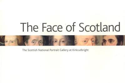 The Face of Scotland: The Scottish National Portrait Gallery at Kirkcudbright - Holloway, James