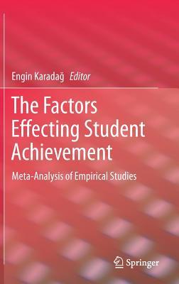 The Factors Effecting Student Achievement: Meta-Analysis of Empirical Studies - Karada, Engin (Editor)