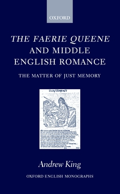 The Faerie Queene and Middle English Romance - King, Andrew