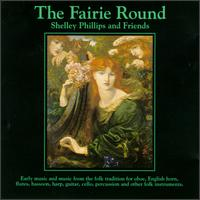 The Fairie Round - Shelley Phillips and Friends