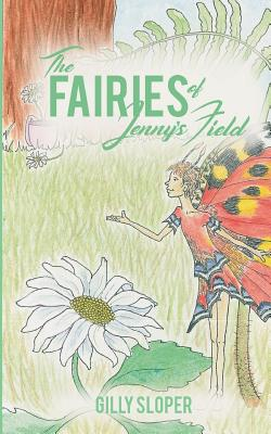 The Fairies of Jenny's Field - Sloper, Gilly