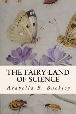The Fairy-Land of Science - Buckley, Arabella Burton