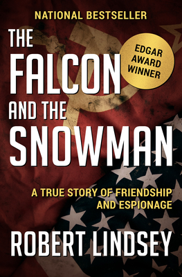 The Falcon and the Snowman: A True Story of Friendship and Espionage - Lindsey, Robert