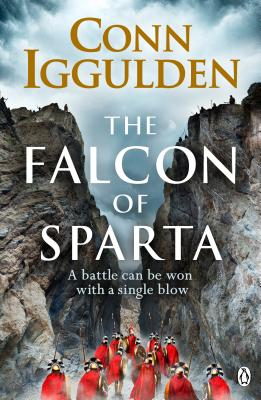 The Falcon of Sparta: The bestselling author of the Emperor and Conqueror series' returns to the Ancient World - Iggulden, Conn
