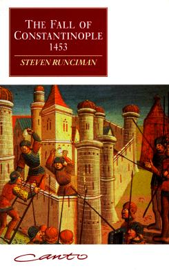 The Fall of Constantinople 1453 - Runciman, Steven, Sir