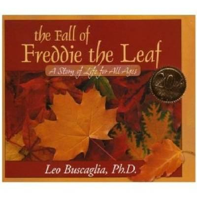 The Fall of Freddie the Leaf: A Story of Life for All Ages - Buscaglia, Leo, PhD