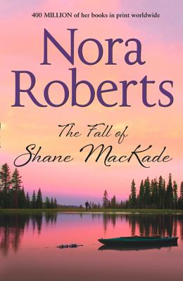 The Fall of Shane MacKade - Roberts, Nora