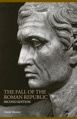 The Fall of the Roman Republic - Shotter, David