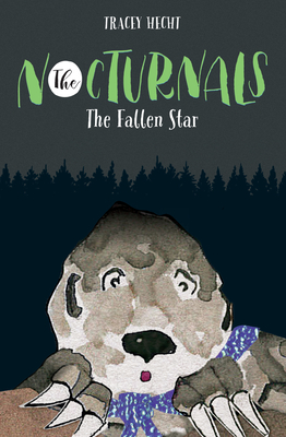 The Fallen Star: The Nocturnals Book 3 - Hecht, Tracey