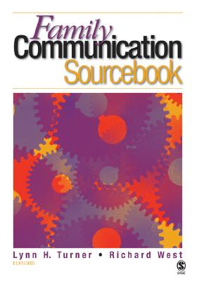 The Family Communication Sourcebook - Turner, Lynn H, Dr. (Editor), and West, Richard (Editor)