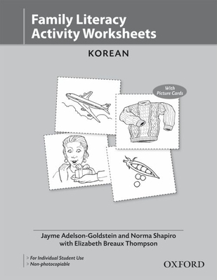 The Family Literacy Activity Worksheets Korean - Adelson-Goldstein, Jayme, and Shapiro, Norma, and Thompson, Elizabeth Breaux