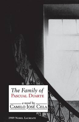 The Family of Pascual Duarte - Cela, Camilo Jose, and Kerrigan, Anthony (Translated by)