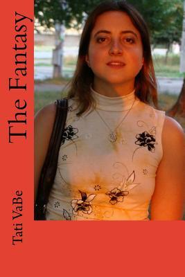 The Fantasy - Vabe, Tati