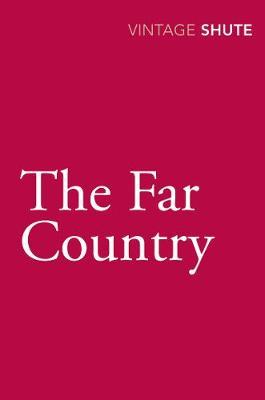 The Far Country. Nevil Shute - Shute, Nevil