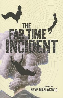 The Far Time Incident - Maslakovic, Neve