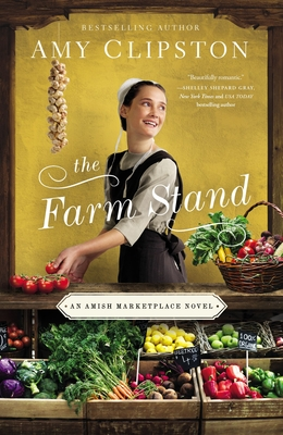 The Farm Stand - Clipston, Amy