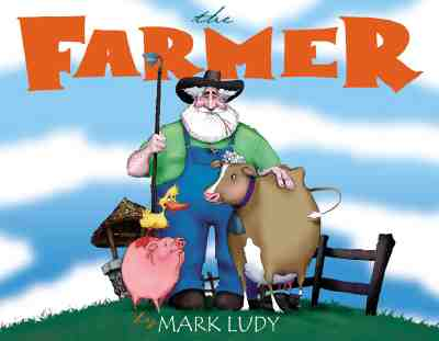 The Farmer - Ludy, Mark S